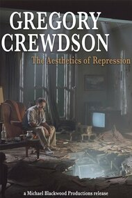 Gregory Crewdson: The Aesthetics of Repression