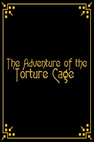 The Adventure of the Torture Cage