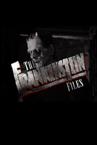 The Frankenstein Files: How Hollywood Made a Monster