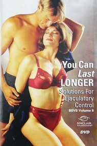 You Can Last Longer: Solutions for Ejaculatory Control