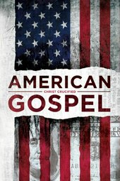 American Gospel: Christ Crucified