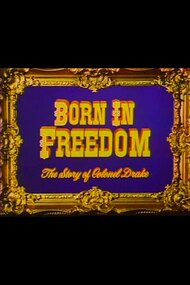 Born in Freedom: The Story of Colonel Drake