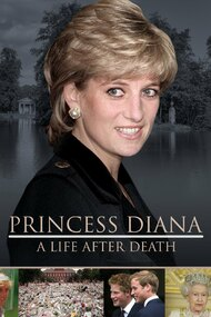 Princess Diana: A Life After Death