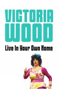 Victoria Wood Live In Your Own Home