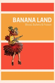 Banana Land: Blood, Bullets & Poison