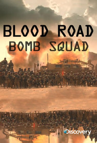 Blood Road Bomb Squad