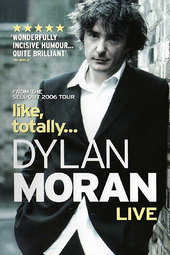 Dylan Moran: Like, Totally...