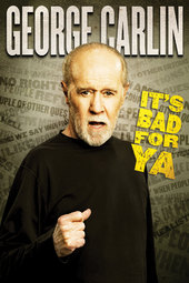 George Carlin: It's Bad for Ya!