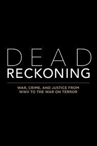 Dead Reckoning: War, Crime, and Justice
